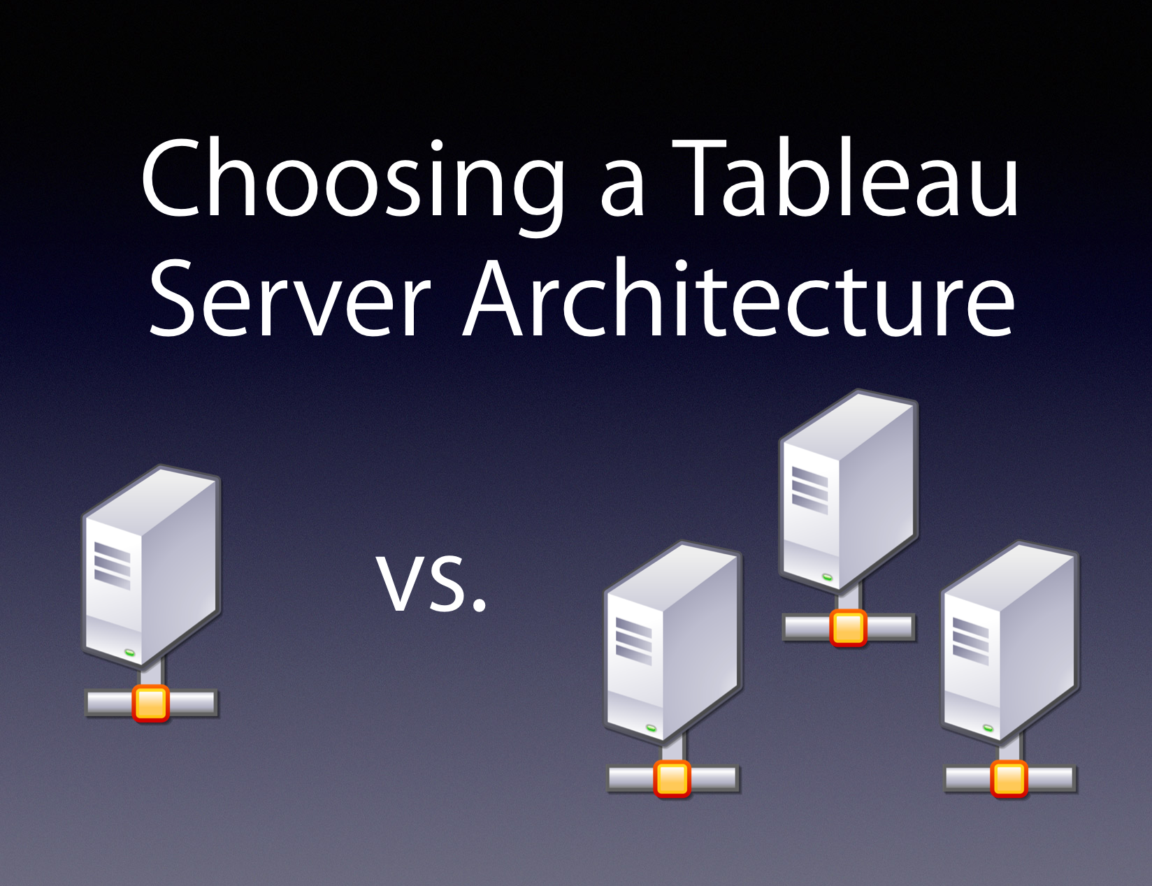 Choosing a Tableau Server Architecture vizibly diffrnt